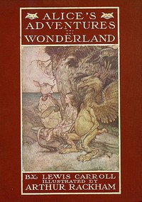 Alice's Adventures in WonderlandIllustrated by Arthur Rackham. With a Proem by Austin Dobson