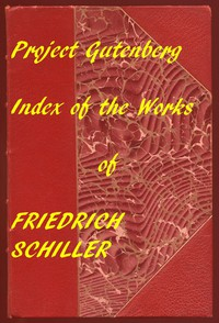 Cover of The Illustrated Works of Friedrich Schiller A Linked Index to the Project Gutenberg Editions