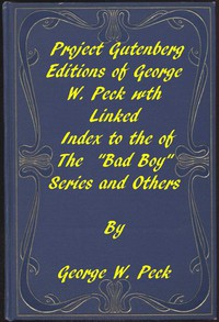 """Cover of Works of George W. Peck A Linked Index to the Project Gutenberg Editions of the """"Bad Boy"""" Series and Others"""