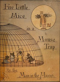 Five Mice in a Mouse-trap, by the Man in the Moon.