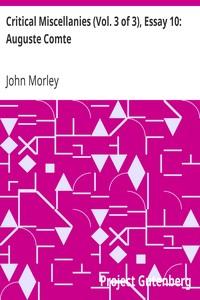Critical Miscellanies (Vol. 3 of 3), Essay 10: Auguste Comte