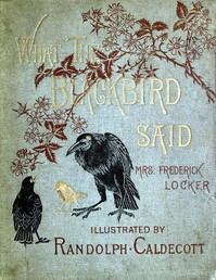 Cover of What the Blackbird saidA story in four chirps