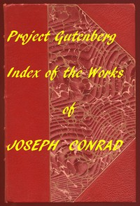 Cover of The Project Gutenberg Works of Joseph Conrad: An Index