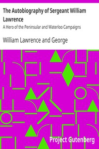 Cover of The Autobiography of Sergeant William LawrenceA Hero of the Peninsular and Waterloo Campaigns