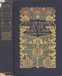 Cover of Out-of-Doors in the Holy Land: Impressions of Travel in Body and Spirit