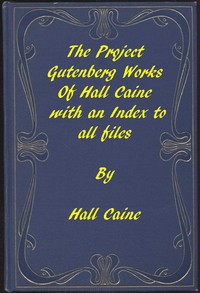 The Project Gutenberg Works of Hall Caine: An Index