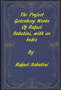 The Project Gutenberg Works of Rafael Sabatini: An Index