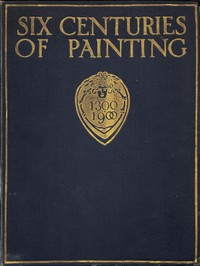 Cover of Six Centuries of Painting