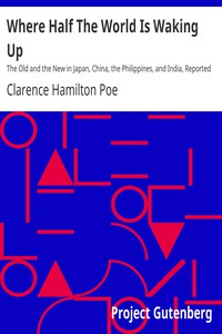Cover of Where Half The World Is Waking Up The Old and the New in Japan, China, the Philippines, and India, Reported With Especial Reference to American Conditions