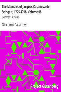 Cover of The Memoirs of Jacques Casanova de Seingalt, 1725-1798. Volume 08: Convent Affairs
