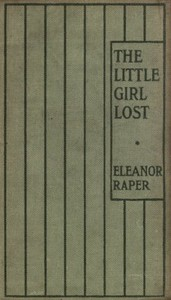 Cover of The Little Girl LostA Tale for Little Girls