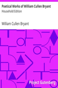 Poetical Works of William Cullen BryantHousehold Edition