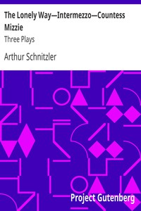 The Lonely Way—Intermezzo—Countess Mizzie / Three Plays