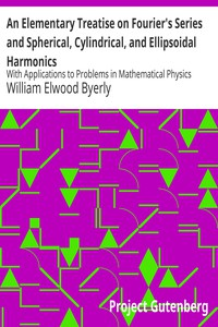 An Elementary Treatise on Fourier's Series and Spherical, Cylindrical, and Ellipsoidal HarmonicsWith Applications to Problems in Mathematical Physics