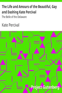 Cover of The Life and Amours of the Beautiful, Gay and Dashing Kate PercivalThe Belle of the Delaware