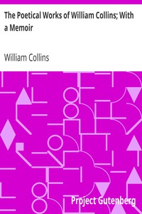 Cover of The Poetical Works of William Collins; With a Memoir