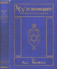 Cover of Sex--The Unknown Quantity: The Spiritual Function of Sex