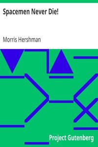 Cover of Spacemen Never Die!