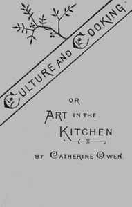 Cover of Culture and Cooking; Or, Art in the Kitchen