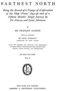 Farthest North, Vol. I Being the Record of a Voyage of Exploration of the Ship 'Fram' 1893-1896