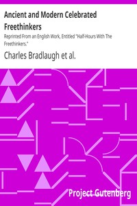 """Ancient and Modern Celebrated Freethinkers Reprinted From an English Work, Entitled """"Half-Hours With The Freethinkers."""""""