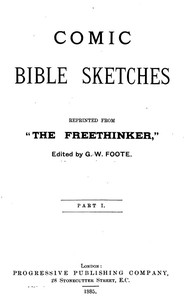 """Comic Bible Sketches, Reprinted from """"The Freethinker"""""""