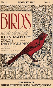 Cover of Birds, Illustrated by Color Photography, Vol. 1, No. 1 January, 1897