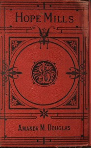 Cover of Hope Mills; Or, Between Friend and Sweetheart