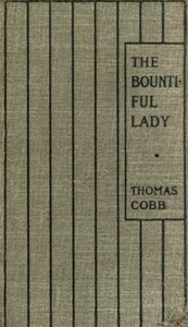 Cover of The Bountiful Lady Or, How Mary was changed from a very Miserable Little Girl to a very Happy One