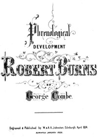 Phrenological Development of Robert BurnsFrom a Cast of His Skull Moulded at Dumfries, the 31st Day of March 1834