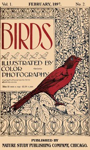 Cover of Birds, Illustrated by Color Photography, Vol. 1, No. 2 February, 1897