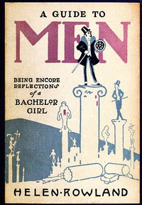 A Guide to Men: Being Encore Reflections of a Bachelor Girl
