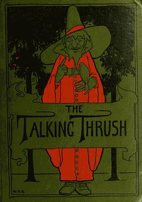 Cover of The Talking Thrush, and Other Tales from India
