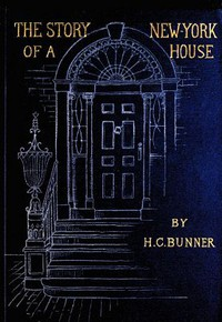 Cover of The Story of a New York House