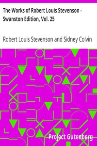 Cover of The Works of Robert Louis Stevenson - Swanston Edition, Vol. 25
