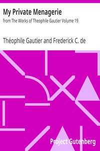My Private Menageriefrom The Works of Theophile Gautier Volume 19