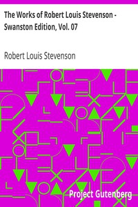 Cover of The Works of Robert Louis Stevenson - Swanston Edition, Vol. 07