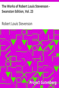 Cover of The Works of Robert Louis Stevenson - Swanston Edition, Vol. 23