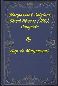 Cover of Complete Original Short Stories of Guy De Maupassant