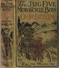 The Big Five Motorcycle Boys on the Battle Line; Or, With the Allies in France
