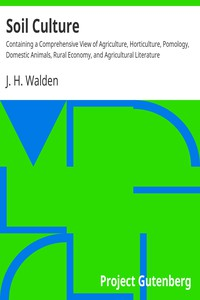 Cover of Soil Culture Containing a Comprehensive View of Agriculture, Horticulture, Pomology, Domestic Animals, Rural Economy, and Agricultural Literature