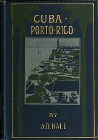 Cover of Porto Rico: Its History, Products and Possibilities