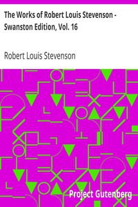 Cover of The Works of Robert Louis Stevenson - Swanston Edition, Vol. 16