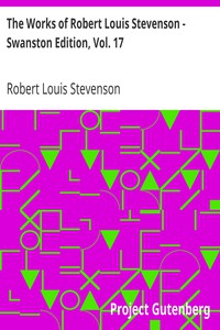 Cover of The Works of Robert Louis Stevenson - Swanston Edition, Vol. 17