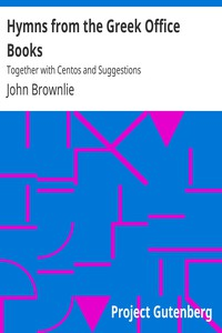 Cover of Hymns from the Greek Office BooksTogether with Centos and Suggestions