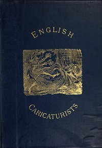 Cover of English Caricaturists and Graphic Humourists of the Nineteenth Century.How they Illustrated and Interpreted their Times.
