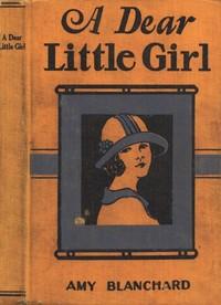 Cover of A Dear Little Girl
