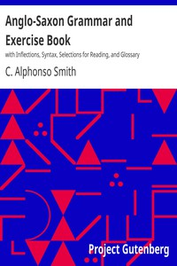 Cover of Anglo-Saxon Grammar and Exercise Bookwith Inflections, Syntax, Selections for Reading, and Glossary