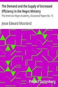 Cover of The Demand and the Supply of Increased Efficiency in the Negro MinistryThe American Negro Academy. Occasional Papers No. 13