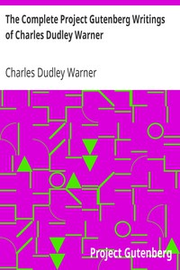 Cover of The Complete Project Gutenberg Writings of Charles Dudley Warner